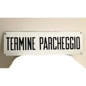 - Insegna TERMINE PARCHEGGIO