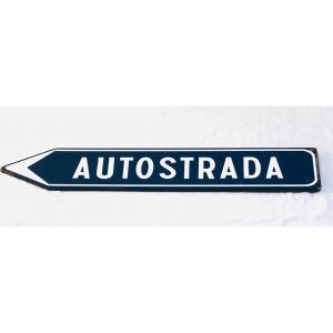 - Cartello stradale AUTOSTRADA anni '70