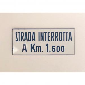 - Cartello stradale STRADA INTERROTTA anni '70
