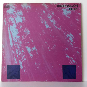 - TUXEDOMOON Desire - Ralph Records TX 8104 (USA)